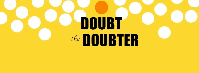 Doubt the Doubter