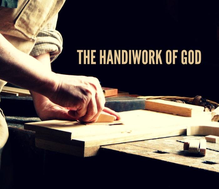handiwork of God