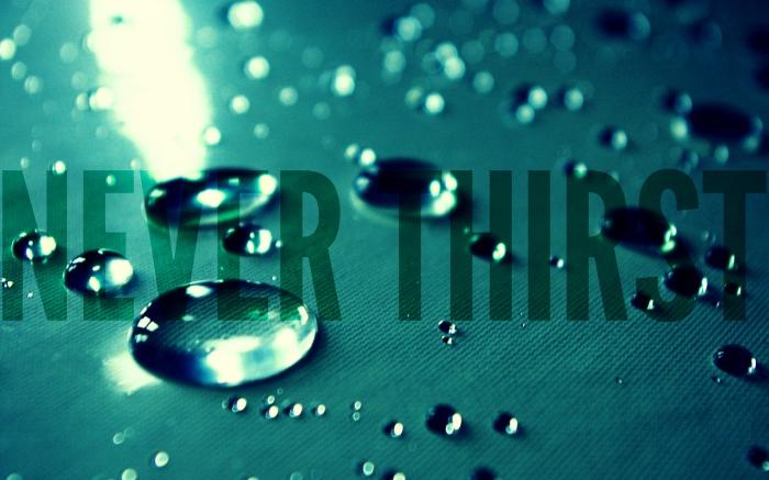 Never Thirst Edit