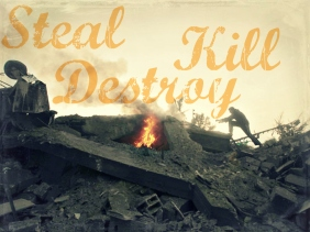 Steal Kill Destroy