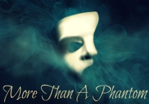 More than a phantom