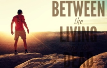 between the living and the dead