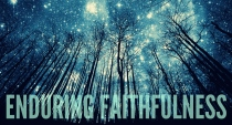 Enduring Faithfulness