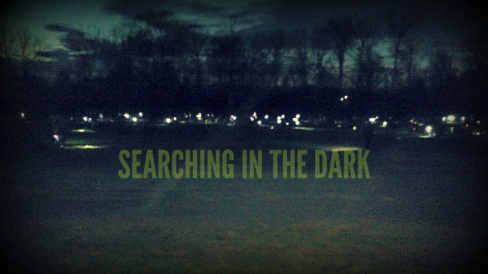 SEARCHING IN THE DARK