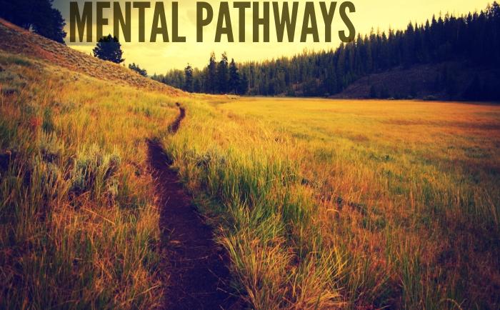 mental pathways