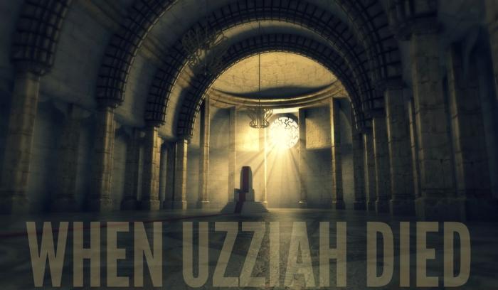 when Uzziah died