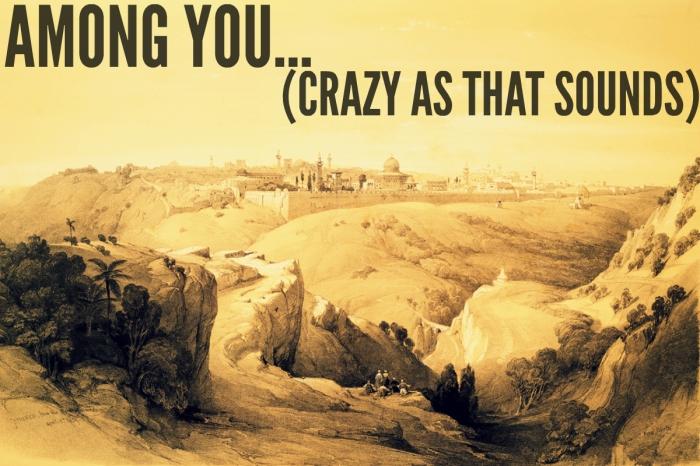 among you crazy