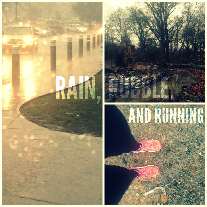 RAIN, RUBBLE, AND RUNNING