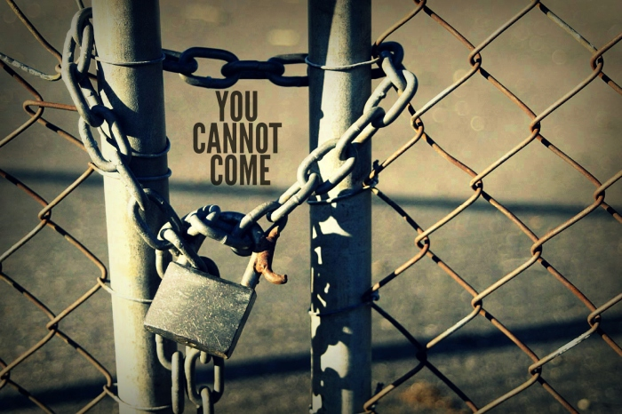 You Cannot Come