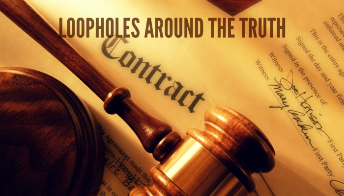 loopholes around the truth
