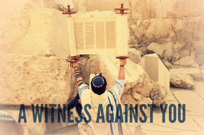 a witness against you