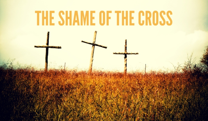 the-shame-of-the-cross